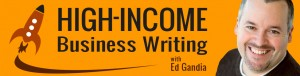 Ed Gandia High Income Business Writing